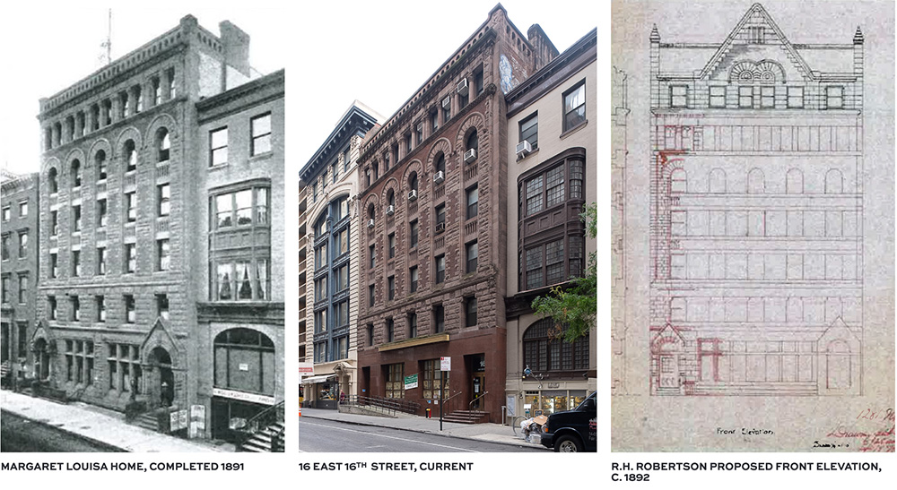 The originally complete Margaret Louisa Home (left), the existing structure at 16 East 16th Street (center), Proposed front elevations drafted in 1892 (right)